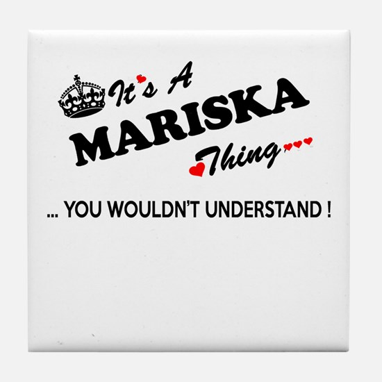 MARISKA thing, you wouldn't understan Tile Coaster