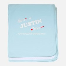 JUSTIN thing, you wouldn't understand baby blanket