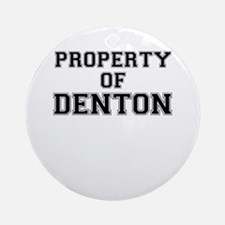 Property of DENTON Round Ornament