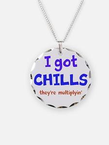 I Got Chills Necklace