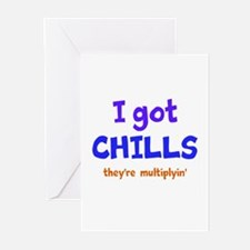 I Got Chills Greeting Cards