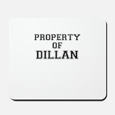 Property of DILLAN Mousepad
