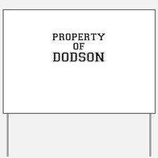 Property of DODSON Yard Sign