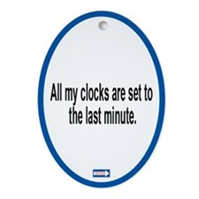 Last Minute Clocks Oval Ornament