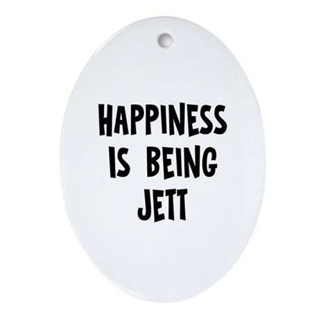 Happiness is being Jett Oval Ornament