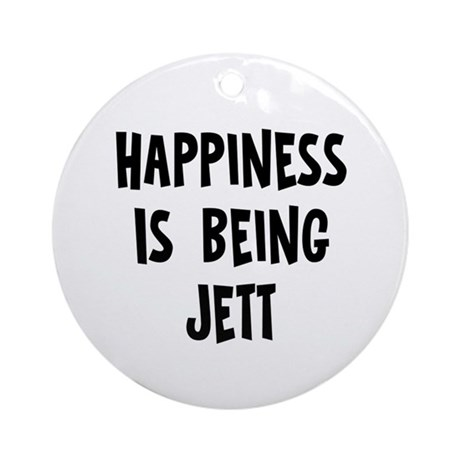 Happiness is being Jett Ornament (Round)