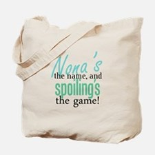 Nona's the Name, and Spoiling's the Game! Tote Bag