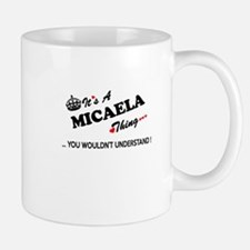 MICAELA thing, you wouldn't understand Mugs