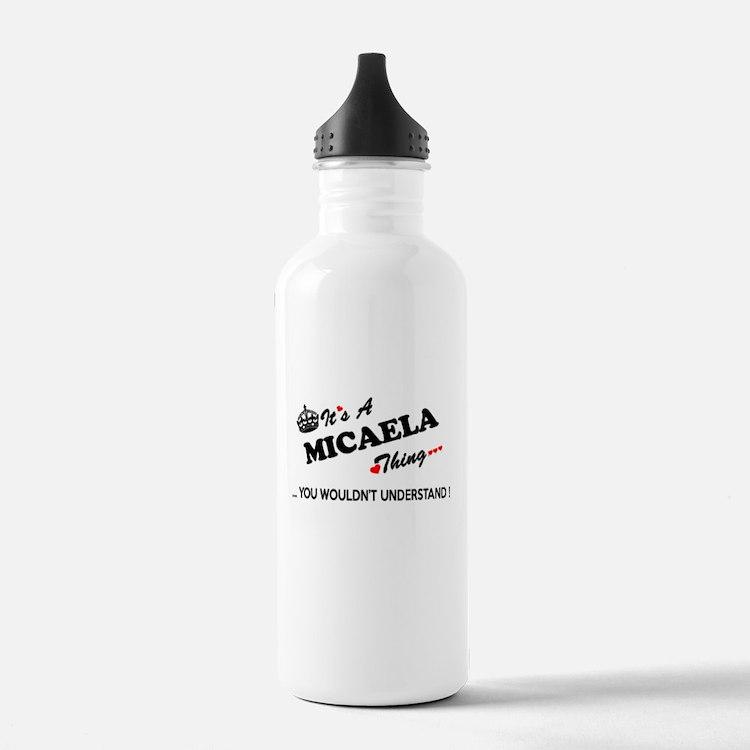 MICAELA thing, you wou Water Bottle