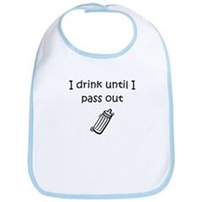Drink until pass out Bib