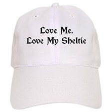 Love Me, Love My Sheltie Baseball Cap