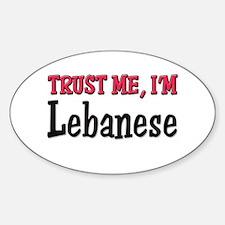Trust Me I'm Lebanese Oval Decal