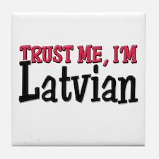 Trust Me I'm Latvian Tile Coaster