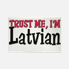 Trust Me I'm Latvian Rectangle Magnet