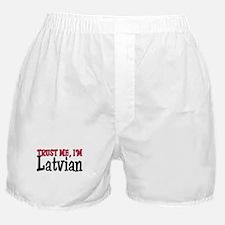 Trust Me I'm Latvian Boxer Shorts