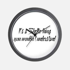 It's a Sheltie Thing Wall Clock