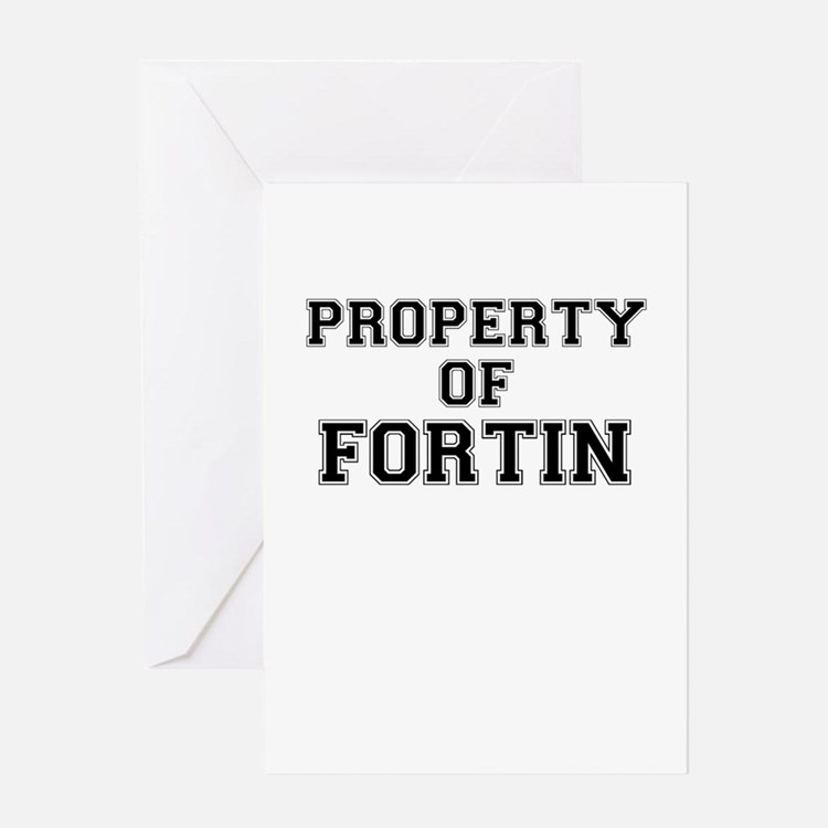 Property of FORTIN Greeting Cards