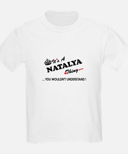 NATALYA thing, you wouldn't understand T-Shirt