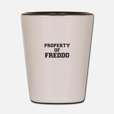 Property of FREDDO Shot Glass