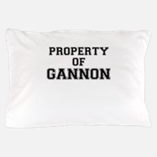 Property of GANNON Pillow Case