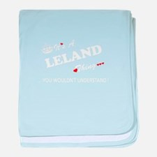 LELAND thing, you wouldn't understand baby blanket