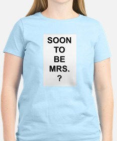 Soon To Be Mrs. ? T-Shirt