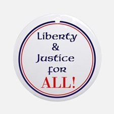 Liberty and justice for all Round Ornament