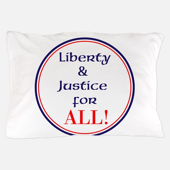 Liberty and justice for all Pillow Case