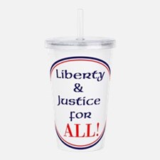 Liberty and justice for all Acrylic Double-wall Tu