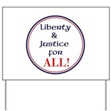Liberty and justice for all Yard Signs