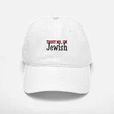 Trust Me I'm Jewish Baseball Baseball Cap
