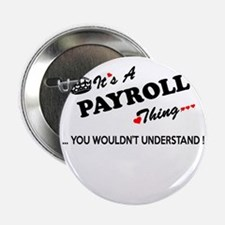 "PAYROLL thing, you wouldn't understan 2.25"" Button"