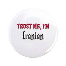 "Trusty Me I'm Iranian 3.5"" Button"