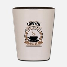 Lawyer Fueled By Coffee Shot Glass