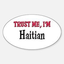 Trusty Me I'm Haitian Oval Decal