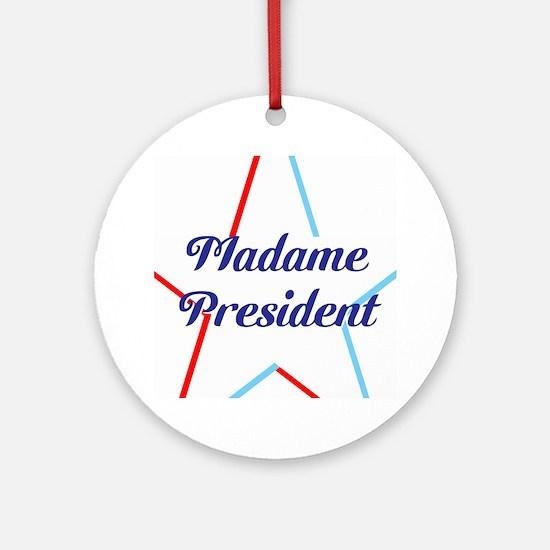Madame President Round Ornament