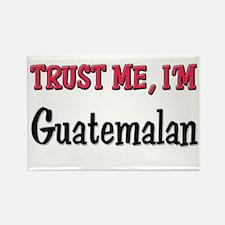 Trusty Me I'm Guatemalan Rectangle Magnet