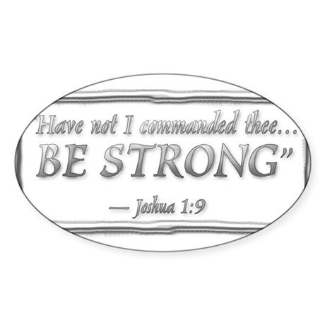 JOSHUA 1:9 BE STRONG Oval Sticker