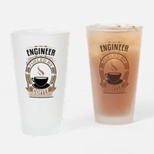 Engineer Fueled By Coffee Drinking Glass