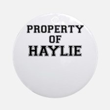 Property of HAYLIE Round Ornament
