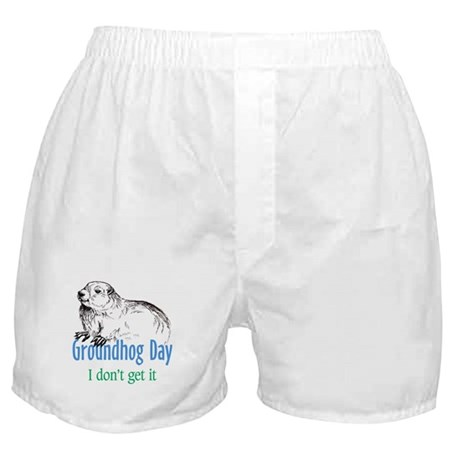Groundhog Day I don't get it Boxer Shorts