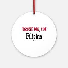 Trusty Me I'm Filipino Ornament (Round)