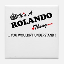 ROLANDO thing, you wouldn't understan Tile Coaster