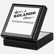 ROLANDO thing, you wouldn't understan Keepsake Box