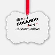 ROLANDO thing, you wouldn't under Ornament