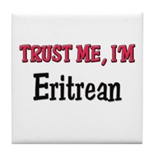 Trusty Me I'm Eritrean Tile Coaster
