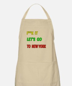 F**k it Let's go to New York Apron