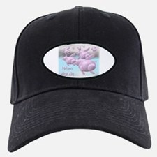 When Pigs Fly Baseball Hat