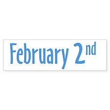 February 2nd Bumper Bumper Bumper Sticker