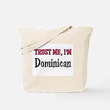 Trusty Me I'm Dominican Tote Bag